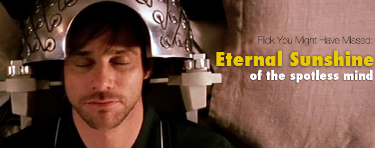 Post image for Flick You Might Have Missed: Eternal Sunshine of the Spotless Mind