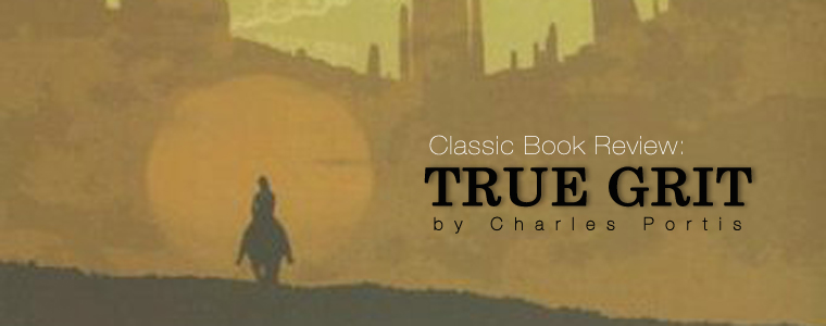Post image for Classic Book: True Grit by Charles Portis