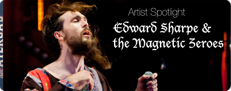 Post image for Artist Spotlight: The Railroad Revival Tour — Edward Sharpe and the Magnetic Zeros