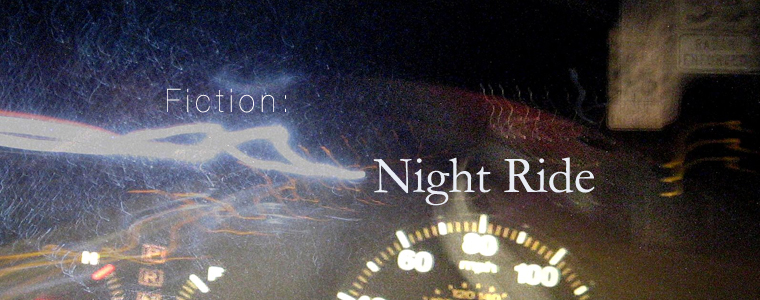 Post image for Fiction: Night Ride by Titus Daniel Gee