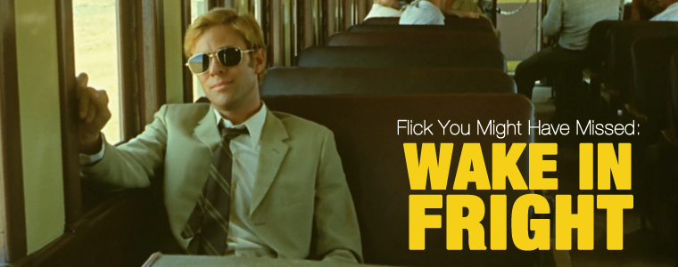 Post image for Flick You Might Have Missed: Wake in Fright