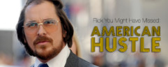 Flick You Might Have Missed: American Hustle