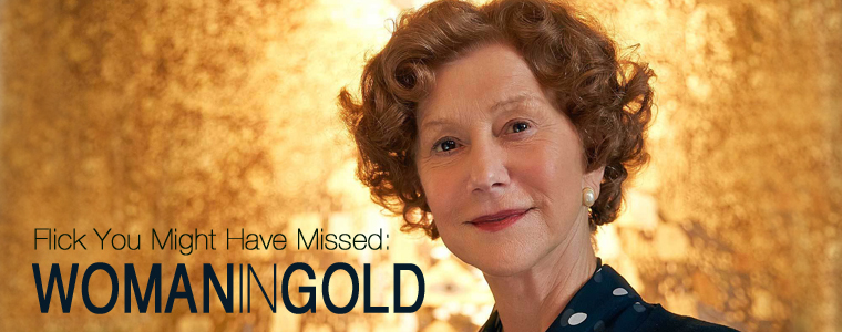Post image for Flick You Might Have Missed: The Woman in Gold