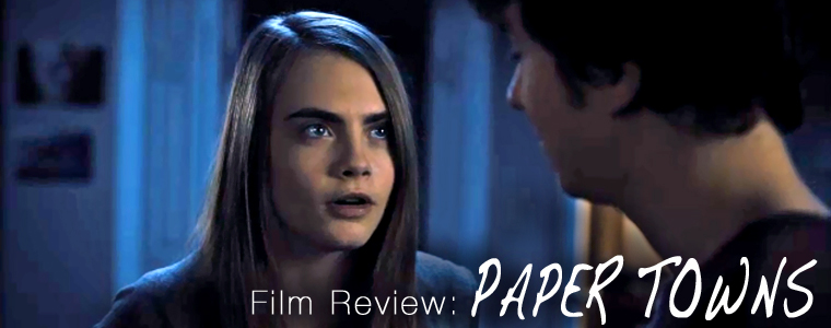 Post image for Film Review: Paper Towns