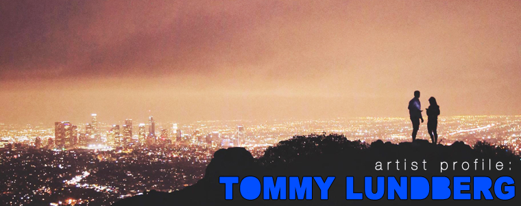 Post image for Artist Profile: Tommy Lundberg