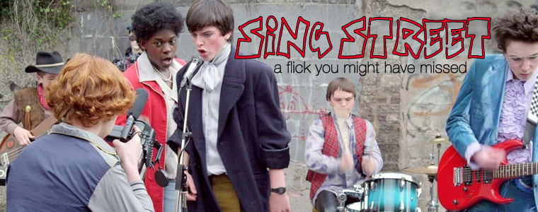 Post image for Flick You Might Have Missed: Sing Street