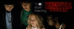 TV Worth Watching: Stranger Things
