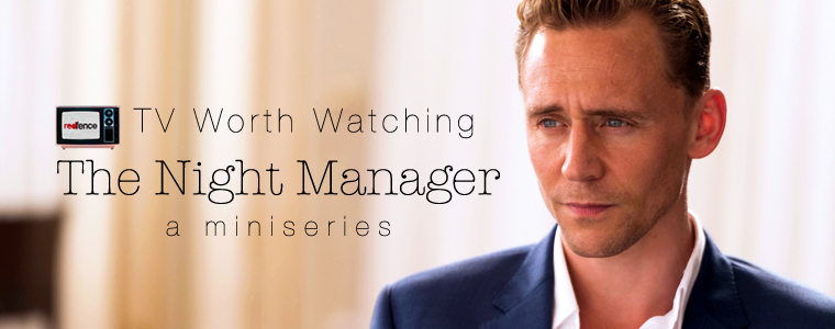 Post image for TV Worth Watching: The Night Manager